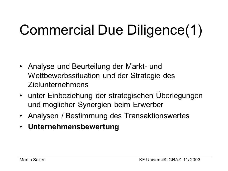 Martin SailerKF Universität GRAZ 11/ 2003 Commercial Due Diligence(1) Analyse und Beurteilung der Markt- und Wettbewerbssituation und der Strategie de