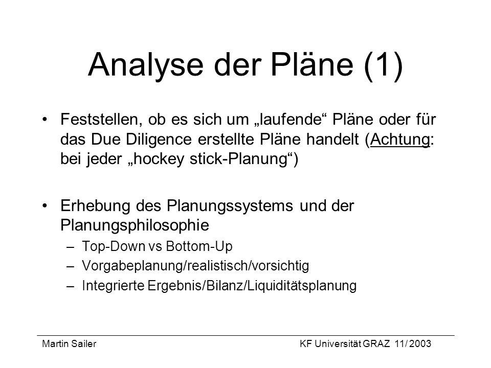 Martin SailerKF Universität GRAZ 11/ 2003 Analyse der Pläne (1) Feststellen, ob es sich um laufende Pläne oder für das Due Diligence erstellte Pläne h