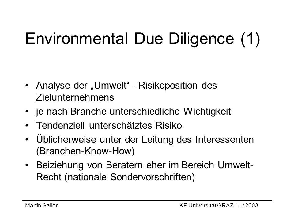 Martin SailerKF Universität GRAZ 11/ 2003 Environmental Due Diligence (1) Analyse der Umwelt - Risikoposition des Zielunternehmens je nach Branche unt