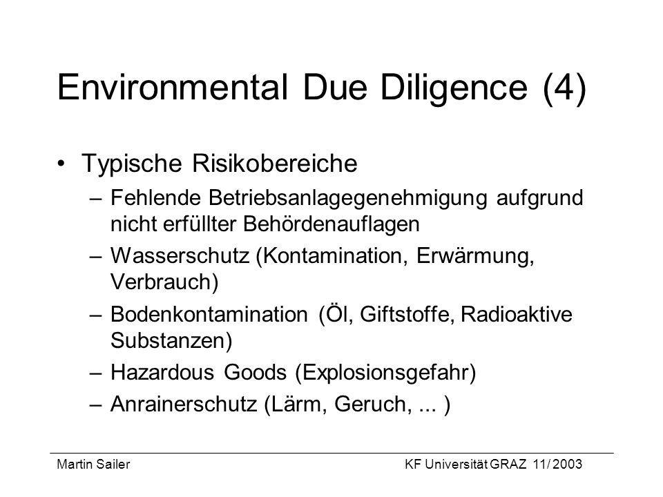 Martin SailerKF Universität GRAZ 11/ 2003 Environmental Due Diligence (4) Typische Risikobereiche –Fehlende Betriebsanlagegenehmigung aufgrund nicht e