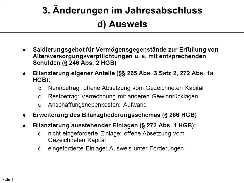 Folie 10 3.Änderungen im Jahresabschluss d) Ausweis Ausschüttungs- bzw.