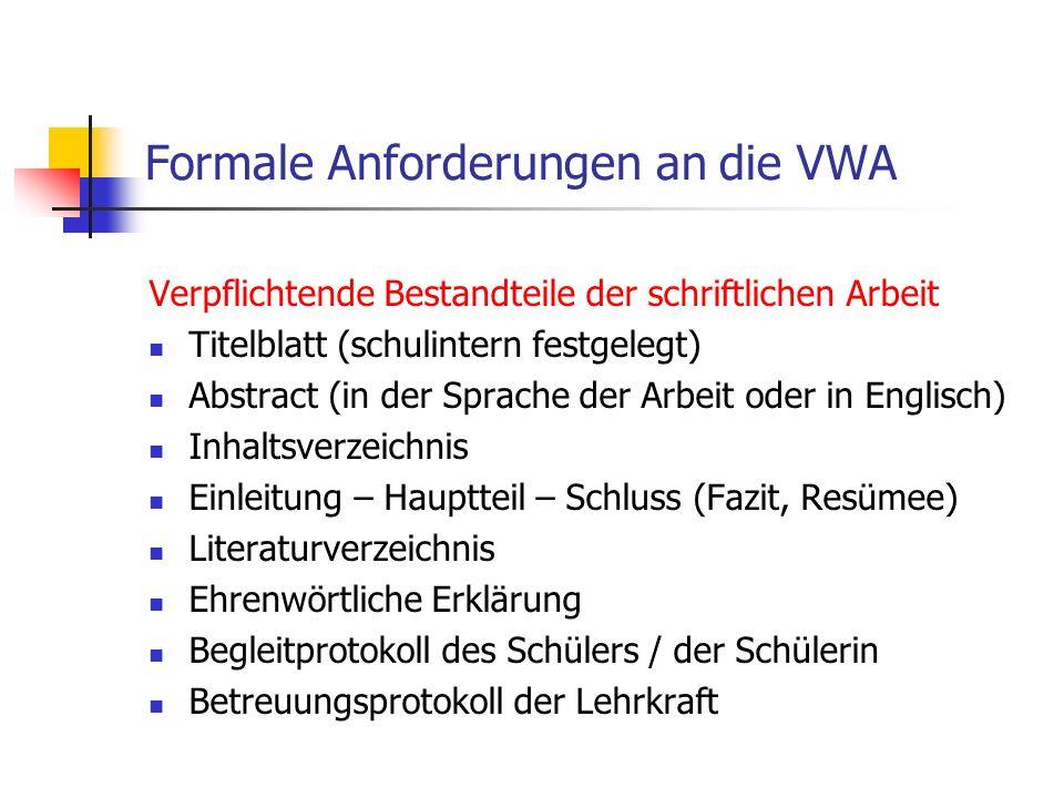 Verpflichtende Bestandteile der schriftlichen Arbeit Titelblatt (schulintern festgelegt) Abstract (in der Sprache der Arbeit oder in Englisch) Inhalts