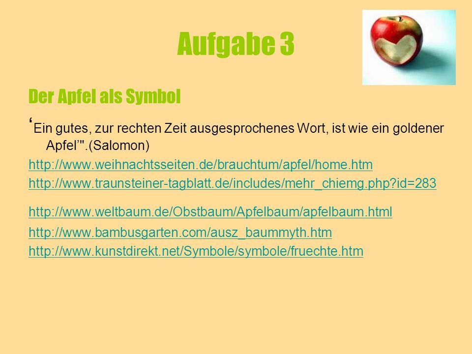 Aufgabe 4 Der Apfel in der Literatur (Märchen,Gedichte,Redensarten und ….
