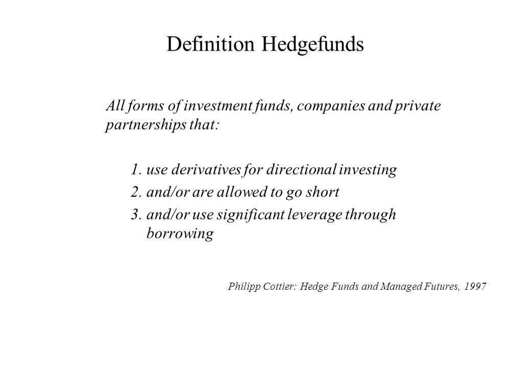 Hedgefund - Strategien Hedgefunds werden in der Regel nach ihrer Handelsstrategie oder ihrem Anlagestil kategorisiert Es existieren keine allgemeingültigen Kategorisierungsstandards Die häufigsten Ausrichtungen sind: –Equity Long Short –Market Neutral –Arbitrage –Makro –Commodity –Distressed Securities