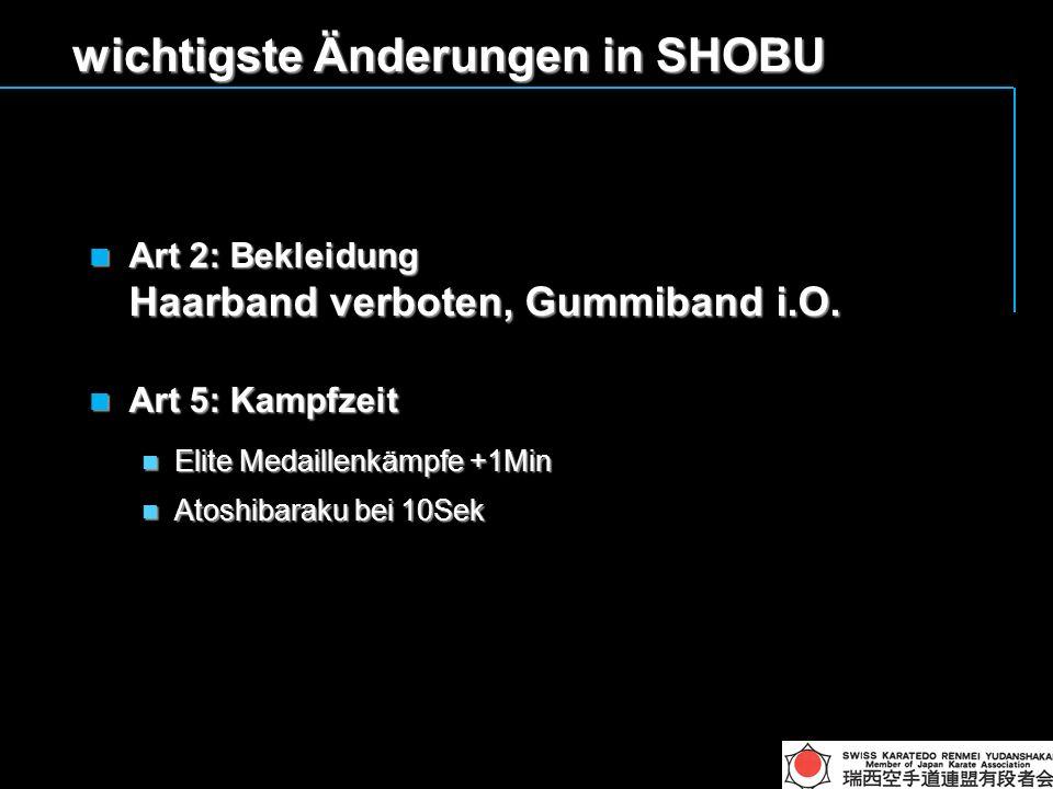 wichtigste Änderungen in SHOBU Art 2: Bekleidung Haarband verboten, Gummiband i.O.
