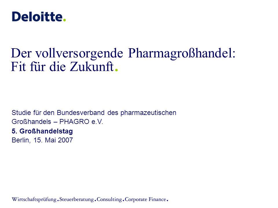 Der vollversorgende Pharmagroßhandel: Fit für die Zukunft. 5. Großhandelstag Berlin, 15. Mai 2007 Studie für den Bundesverband des pharmazeutischen Gr