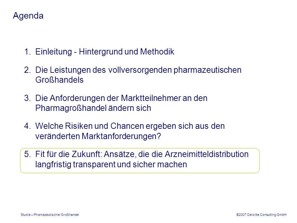 ©2007 Deloitte Consulting GmbH Studie – Phamazeutischer Großhandel Agenda 1.Einleitung - Hintergrund und Methodik 2.Die Leistungen des vollversorgende