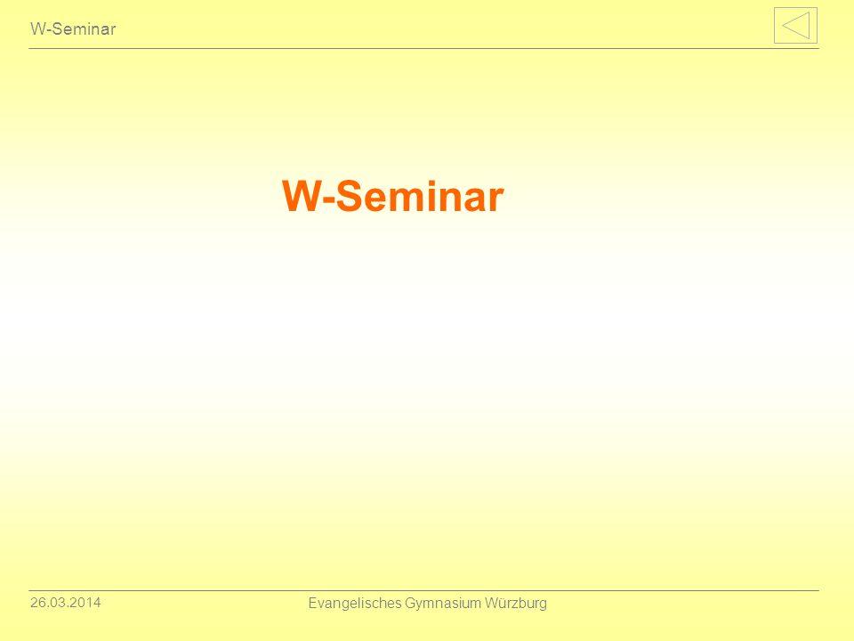 26.03.2014 Evangelisches Gymnasium Würzburg W-Seminar
