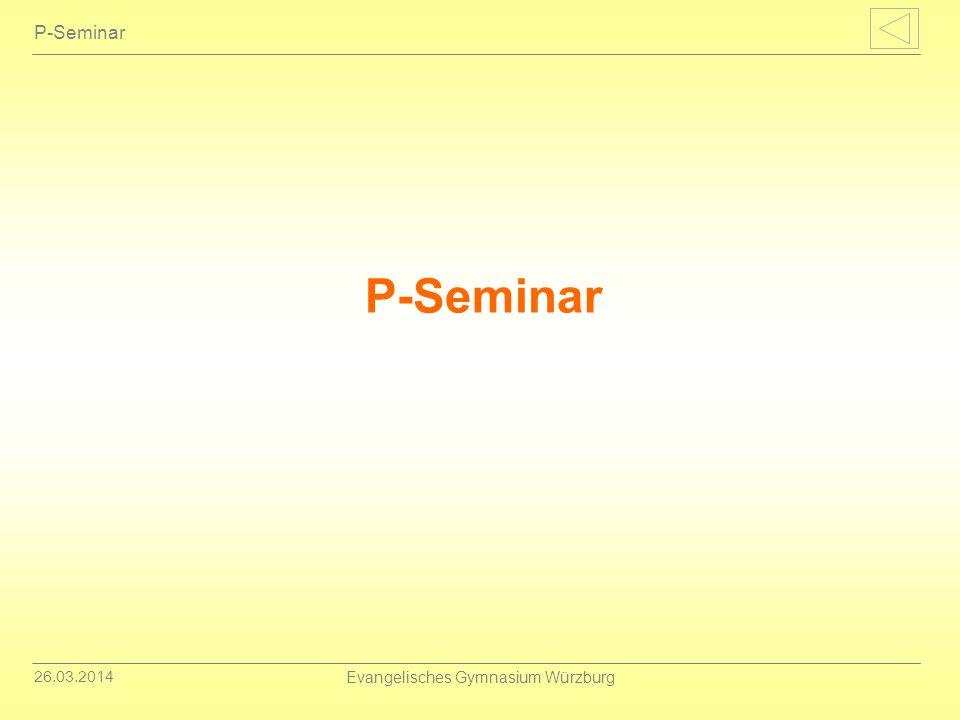 26.03.2014 Evangelisches Gymnasium Würzburg P-Seminar