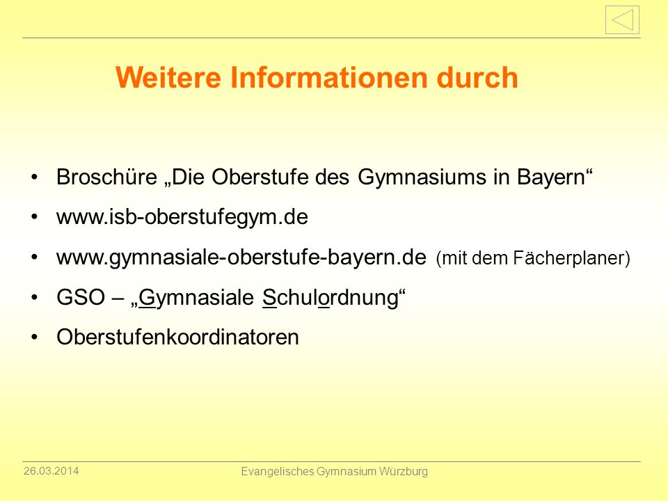 26.03.2014 Evangelisches Gymnasium Würzburg Broschüre Die Oberstufe des Gymnasiums in Bayern www.isb-oberstufegym.de www.gymnasiale-oberstufe-bayern.d