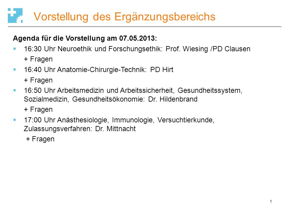 12 Vorstellung des Ergänzungsbereichs Agenda für die Vorstellung am 04.06.2013: 16:30 Uhr Grundlagen der Strahlentherapie: Prof.