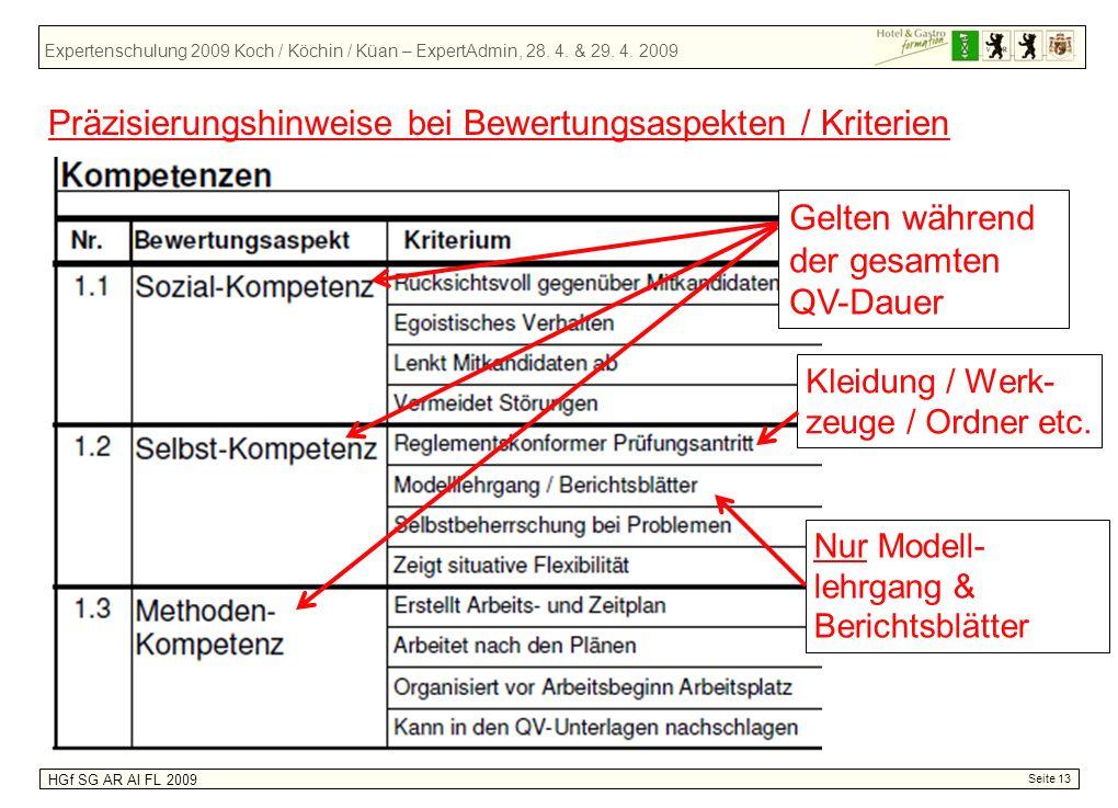 Expertenschulung 2009 Koch / Köchin / Küan – ExpertAdmin, 28. 4. & 29. 4. 2009 HGf SG AR AI FL 2009 Seite 13 Präzisierungshinweise bei Bewertungsaspek