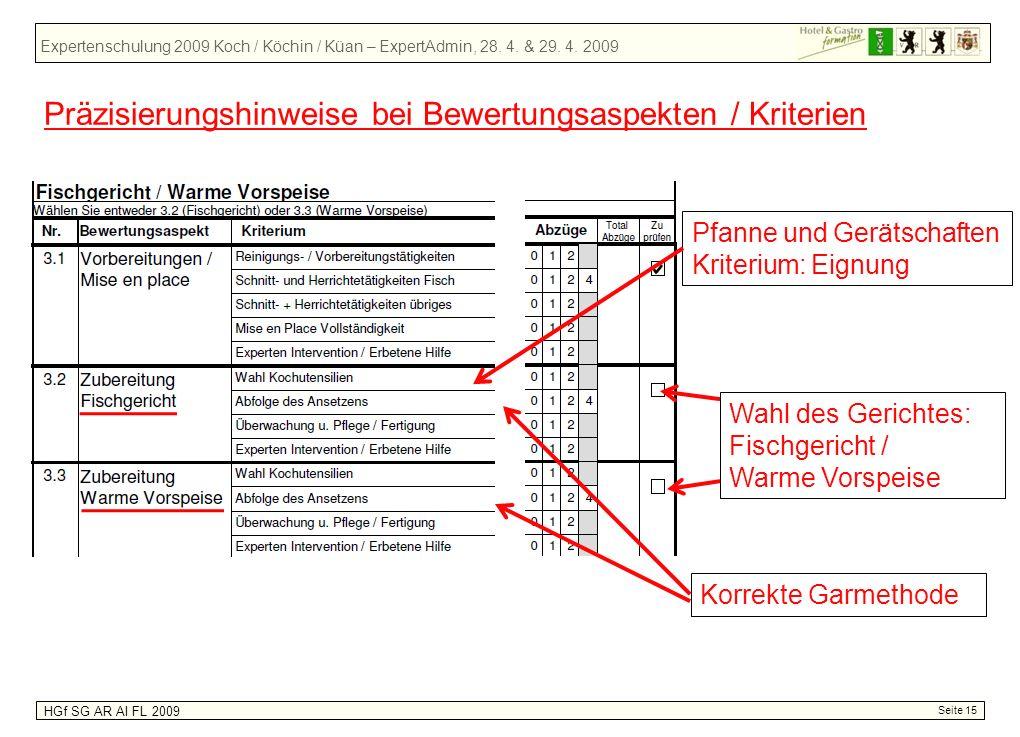 Expertenschulung 2009 Koch / Köchin / Küan – ExpertAdmin, 28. 4. & 29. 4. 2009 HGf SG AR AI FL 2009 Seite 15 Präzisierungshinweise bei Bewertungsaspek