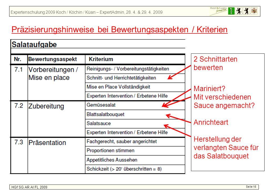 Expertenschulung 2009 Koch / Köchin / Küan – ExpertAdmin, 28. 4. & 29. 4. 2009 HGf SG AR AI FL 2009 Seite 16 Präzisierungshinweise bei Bewertungsaspek