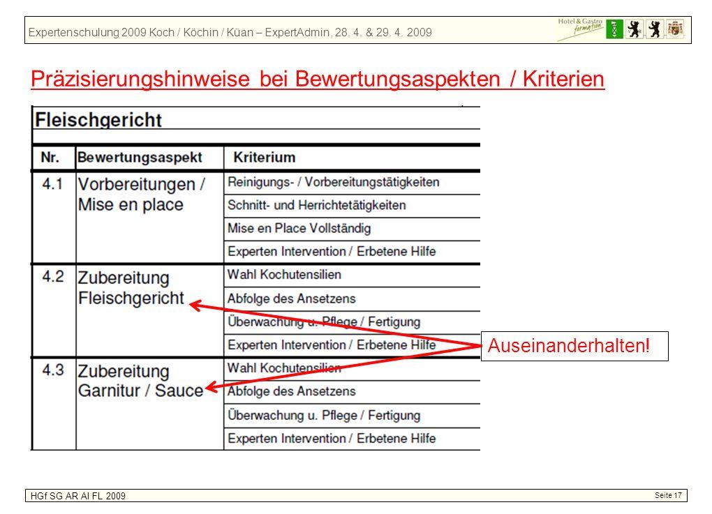 Expertenschulung 2009 Koch / Köchin / Küan – ExpertAdmin, 28. 4. & 29. 4. 2009 HGf SG AR AI FL 2009 Seite 17 Präzisierungshinweise bei Bewertungsaspek
