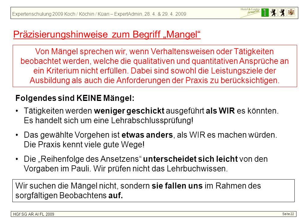 Expertenschulung 2009 Koch / Köchin / Küan – ExpertAdmin, 28. 4. & 29. 4. 2009 HGf SG AR AI FL 2009 Seite 22 Präzisierungshinweise zum Begriff Mangel