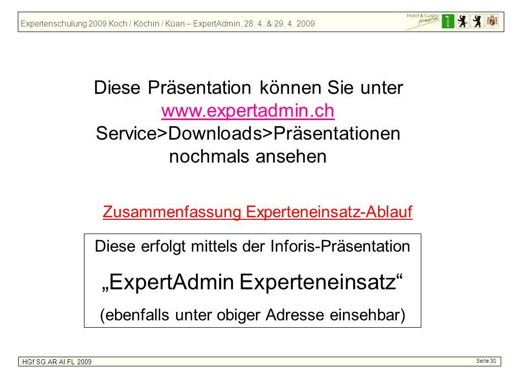 Expertenschulung 2009 Koch / Köchin / Küan – ExpertAdmin, 28. 4. & 29. 4. 2009 HGf SG AR AI FL 2009 Zusammenfassung Experteneinsatz-Ablauf Diese erfol