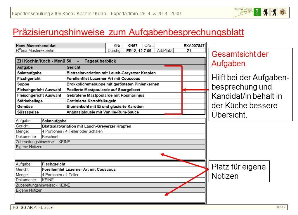 Expertenschulung 2009 Koch / Köchin / Küan – ExpertAdmin, 28. 4. & 29. 4. 2009 HGf SG AR AI FL 2009 Seite 9 Präzisierungshinweise zum Aufgabenbesprech