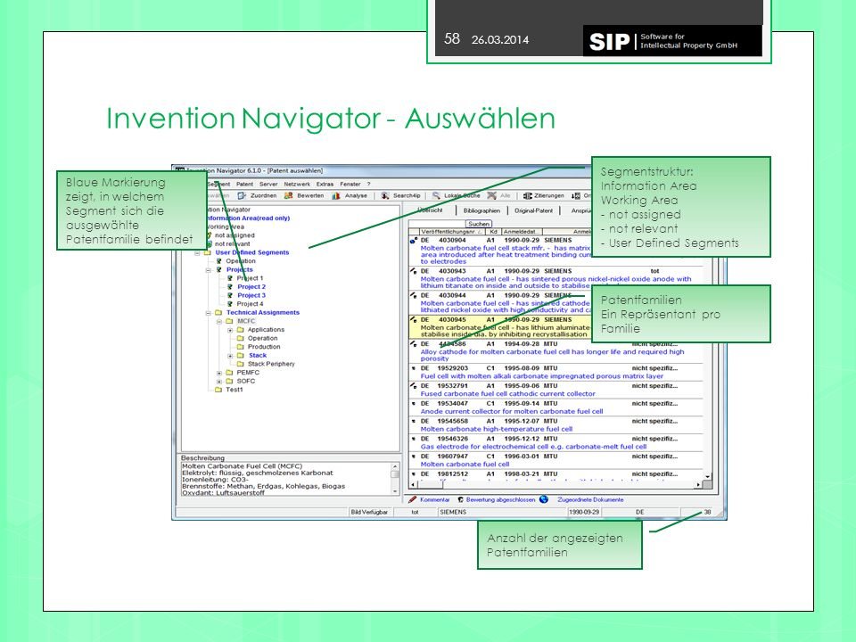 Invention Navigator - Auswählen 58 26.03.2014 Segmentstruktur: Information Area Working Area - not assigned - not relevant - User Defined Segments Pat