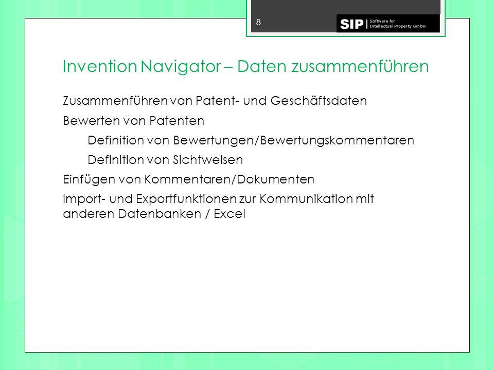 Invention Navigator – Patentanalyse 9 Verschiedene graphische Darstellungen von Patentdaten Länder, Technologien, Anmelder...