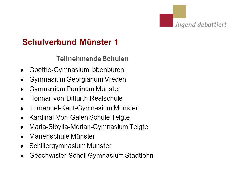 Schulverbund Münster 1 Teilnehmende Schulen Goethe-Gymnasium Ibbenbüren Gymnasium Georgianum Vreden Gymnasium Paulinum Münster Hoimar-von-Ditfurth-Rea