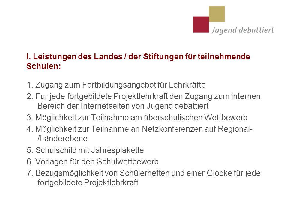 I.Leistungen des Landes / der Stiftungen für teilnehmende Schulen: 1.