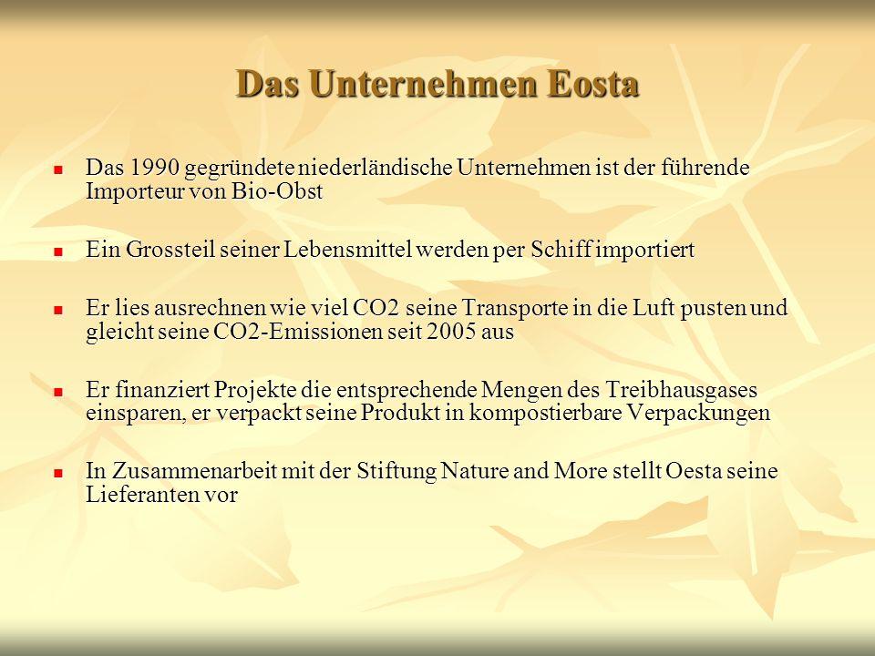 Das Unternehmen Eosta Das 1990 gegründete niederländische Unternehmen ist der führende Importeur von Bio-Obst Das 1990 gegründete niederländische Unte