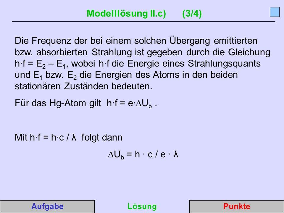 Modelllösung II.c) (3/4) Die Frequenz der bei einem solchen Übergang emittierten bzw.