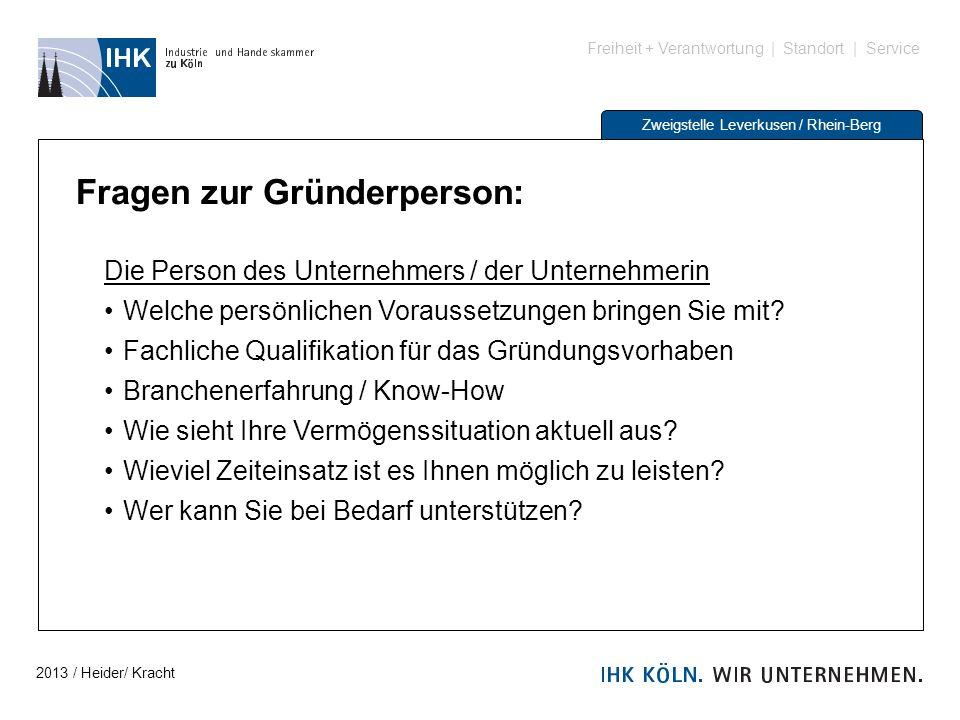Freiheit + Verantwortung | Standort | Service Zweigstelle Leverkusen / Rhein-Berg Fragen zur Gründerperson: Die Person des Unternehmers / der Unterneh