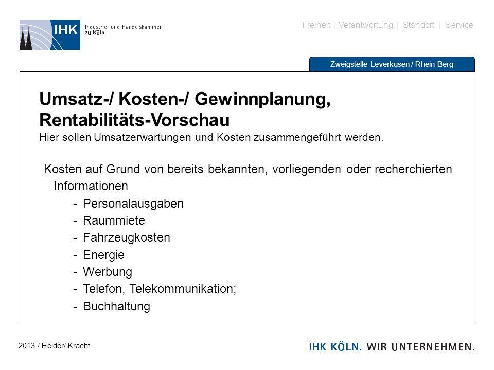Freiheit + Verantwortung | Standort | Service Zweigstelle Leverkusen / Rhein-Berg Umsatz-/ Kosten-/ Gewinnplanung, Rentabilitäts-Vorschau Hier sollen