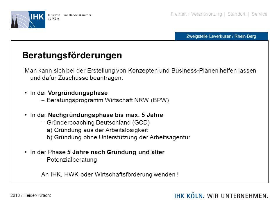 Freiheit + Verantwortung | Standort | Service Zweigstelle Leverkusen / Rhein-Berg Beratungsförderungen Man kann sich bei der Erstellung von Konzepten