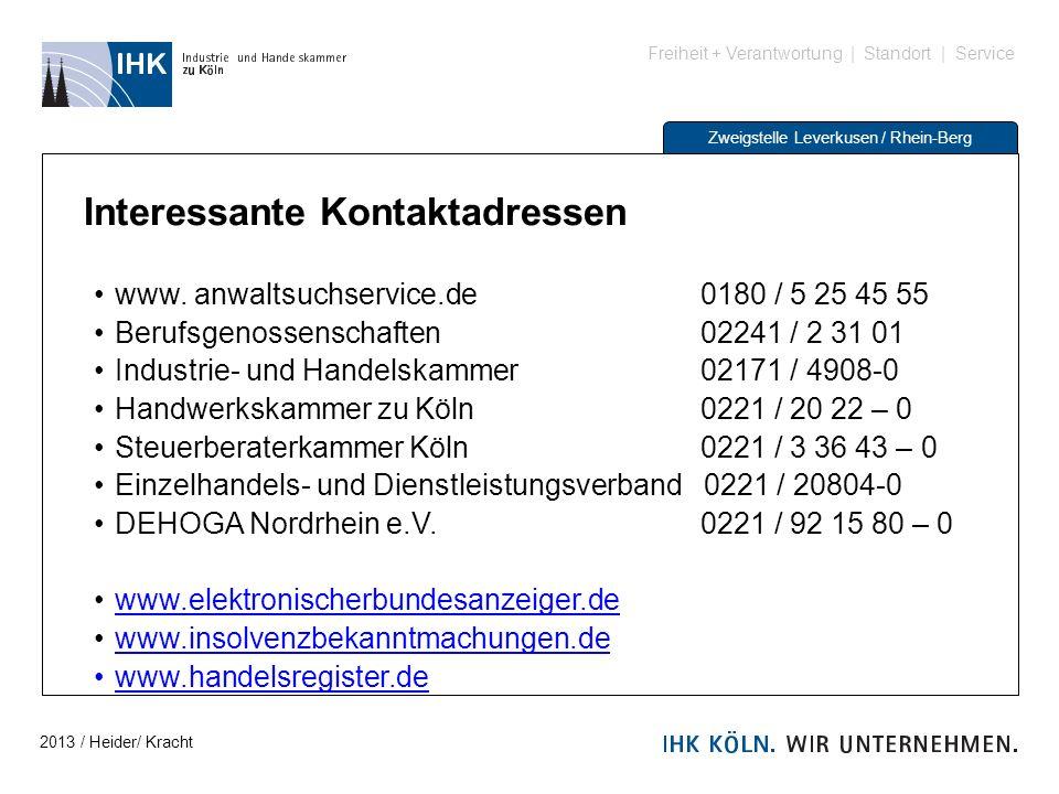 Freiheit + Verantwortung | Standort | Service Zweigstelle Leverkusen / Rhein-Berg Interessante Kontaktadressen www. anwaltsuchservice.de 0180 / 5 25 4
