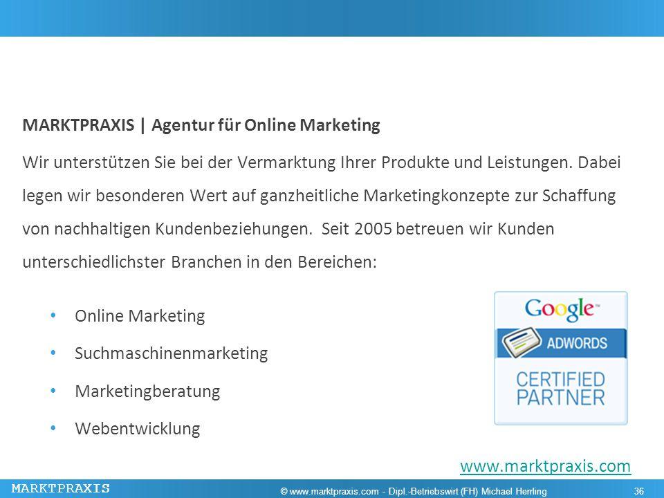 MARKTPRAXIS MARKTPRAXIS | Agentur für Online Marketing Wir unterstützen Sie bei der Vermarktung Ihrer Produkte und Leistungen. Dabei legen wir besonde