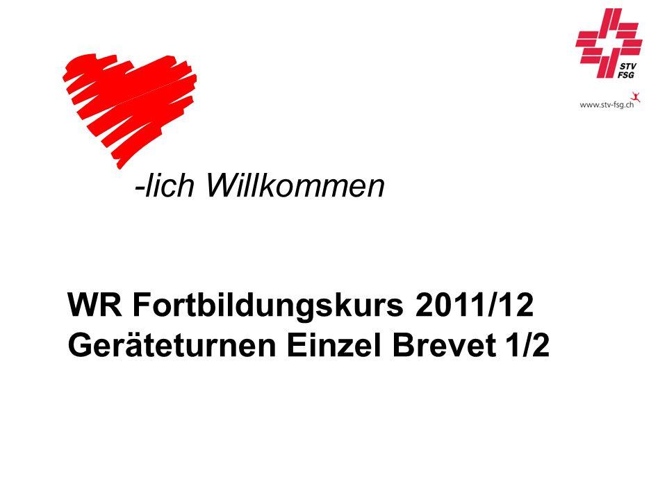 -lich Willkommen WR Fortbildungskurs 2011/12 Geräteturnen Einzel Brevet 1/2
