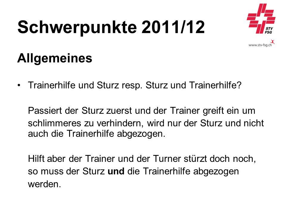 Schwerpunkte 2011/12 Allgemeines Trainerhilfe und Sturz resp. Sturz und Trainerhilfe? Passiert der Sturz zuerst und der Trainer greift ein um schlimme