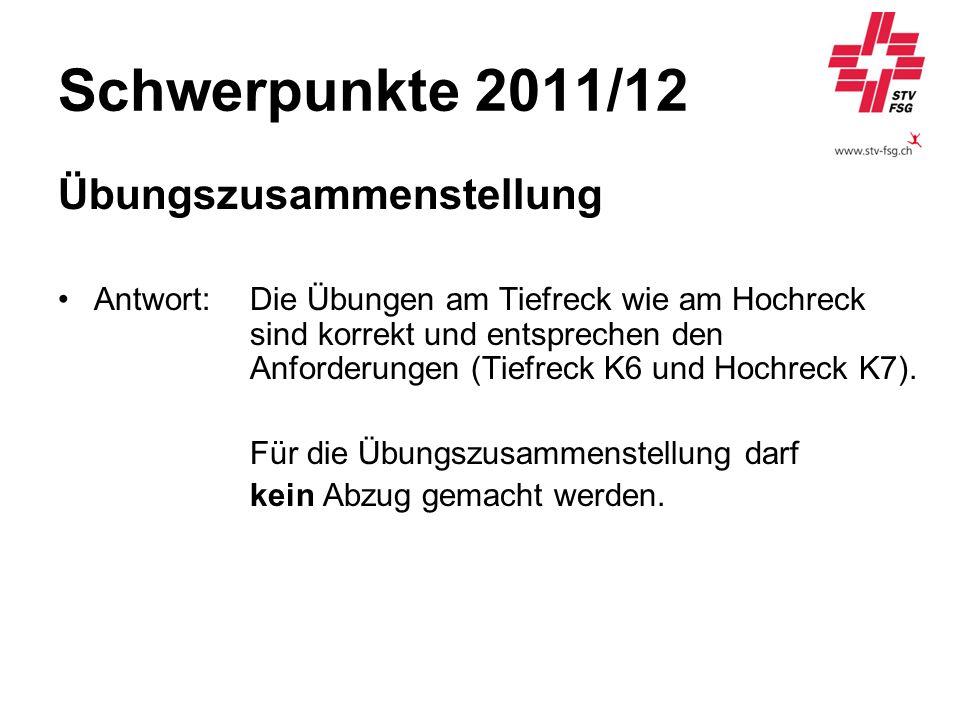Schwerpunkte 2011/12 Übungszusammenstellung Antwort:Die Übungen am Tiefreck wie am Hochreck sind korrekt und entsprechen den Anforderungen (Tiefreck K