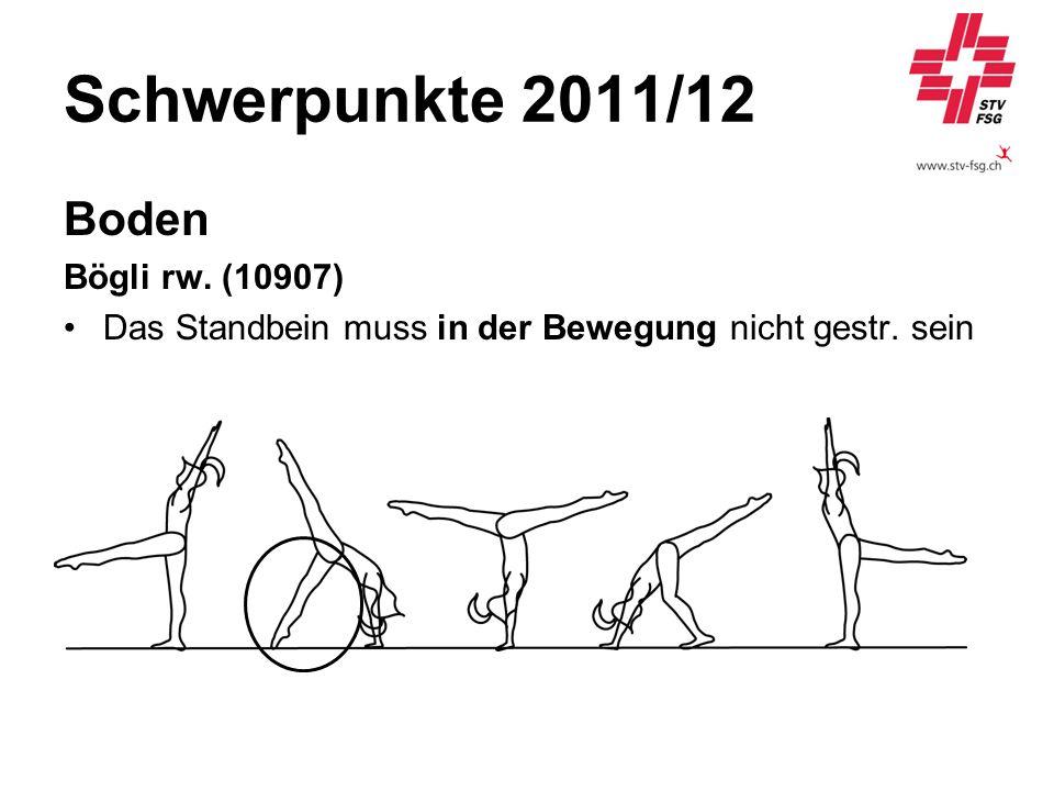 Schwerpunkte 2011/12 Boden Bögli rw. (10907) Das Standbein muss in der Bewegung nicht gestr. sein