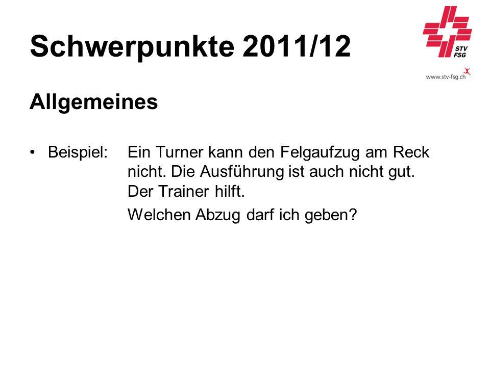 Schwerpunkte 2011/12 Allgemeines Beispiel: Ein Turner kann den Felgaufzug am Reck nicht. Die Ausführung ist auch nicht gut. Der Trainer hilft. Welchen