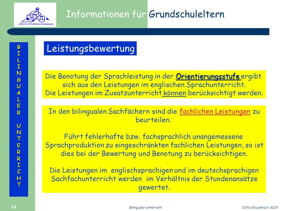 Informationen für Grundschuleltern BILINGUALERUNTERRICHT OStD Klaus Brück 2009Bilingualer Unterricht 14 Orientierungsstufe Die Benotung der Sprachleis