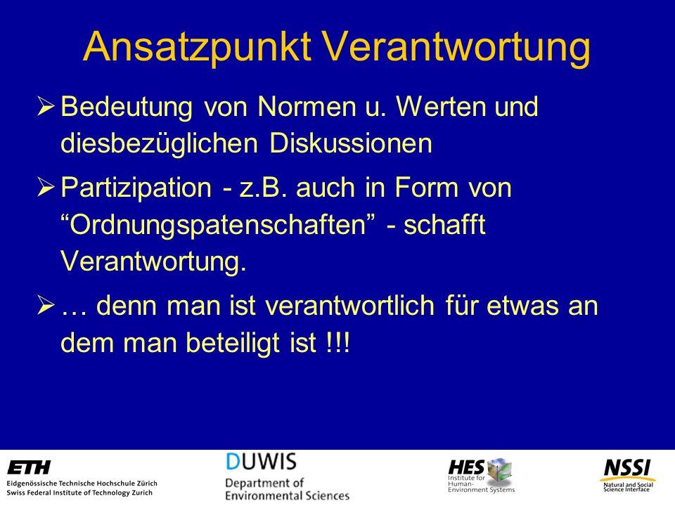 Ansatzpunkt Verantwortung Bedeutung von Normen u. Werten und diesbezüglichen Diskussionen Partizipation - z.B. auch in Form von Ordnungspatenschaften
