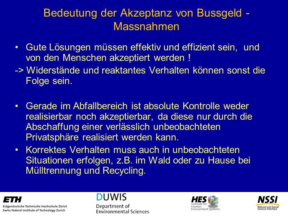 Bedeutung der Akzeptanz von Bussgeld - Massnahmen Gute Lösungen müssen effektiv und effizient sein, und von den Menschen akzeptiert werden ! -> Widers