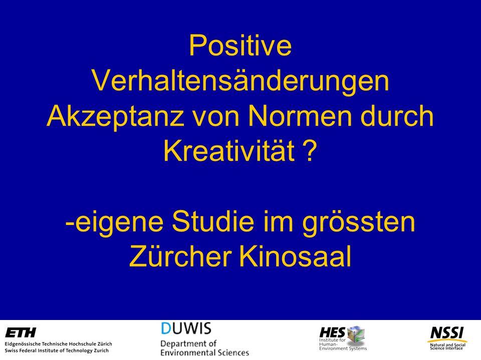 Positive Verhaltensänderungen Akzeptanz von Normen durch Kreativität ? -eigene Studie im grössten Zürcher Kinosaal