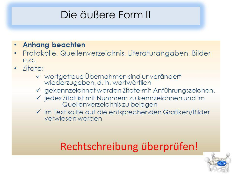 Anhang beachten Protokolle, Quellenverzeichnis, Literaturangaben, Bilder u.a.
