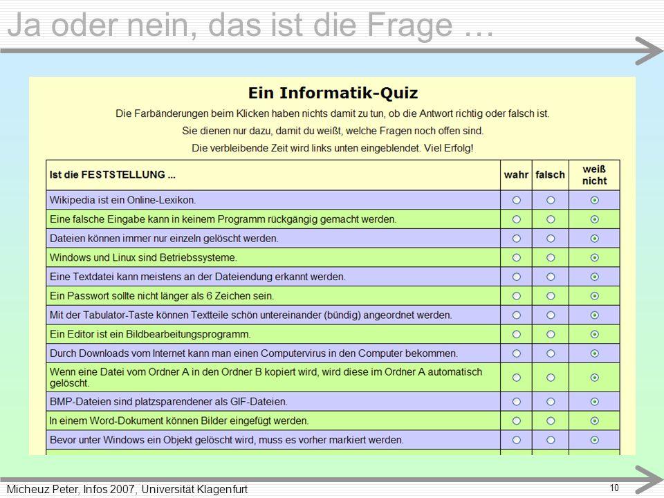 Micheuz Peter, Infos 2007, Universität Klagenfurt 10 Ja oder nein, das ist die Frage …