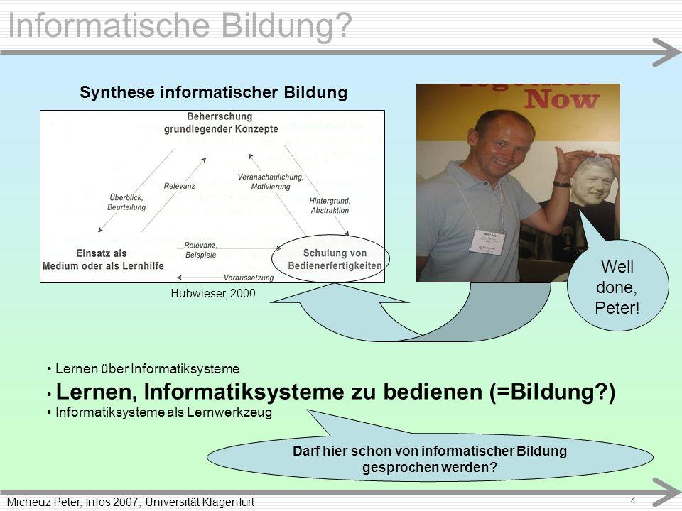 Micheuz Peter, Infos 2007, Universität Klagenfurt 4 Informatische Bildung.