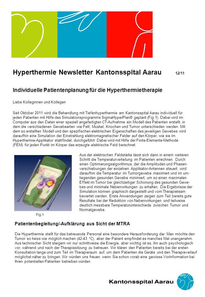 Hyperthermie Newsletter Kantonsspital Aarau 12/11 Individuelle Patientenplanung für die Hyperthermietherapie Liebe Kolleginnen und Kollegen Seit Oktob