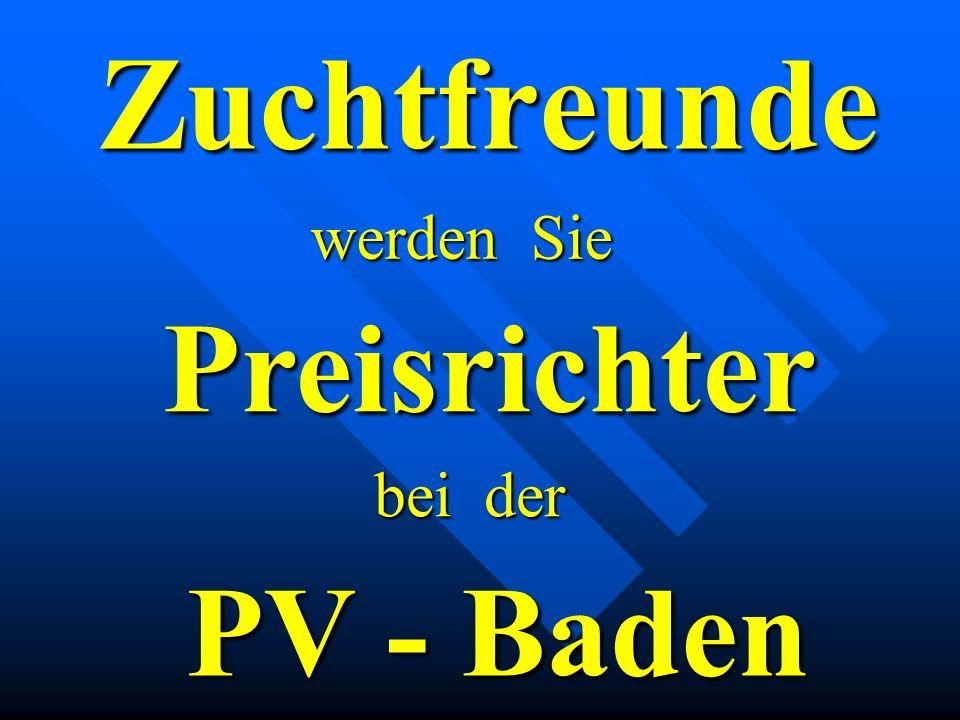 Zuchtfreunde Preisrichter werden Sie PV - Baden bei der