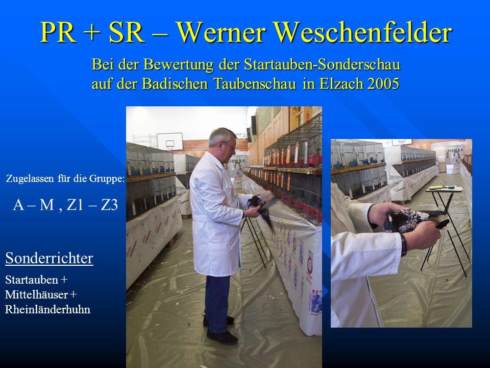 PR + SR – Werner Weschenfelder Sonderrichter Startauben + Mittelhäuser + Rheinländerhuhn Bei der Bewertung der Startauben-Sonderschau auf der Badische