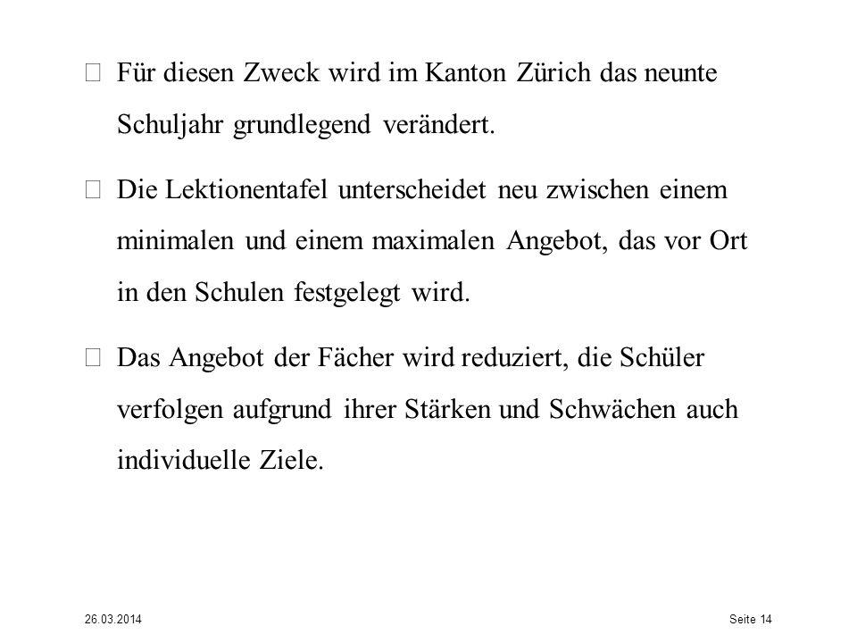 Für diesen Zweck wird im Kanton Zürich das neunte Schuljahr grundlegend verändert.
