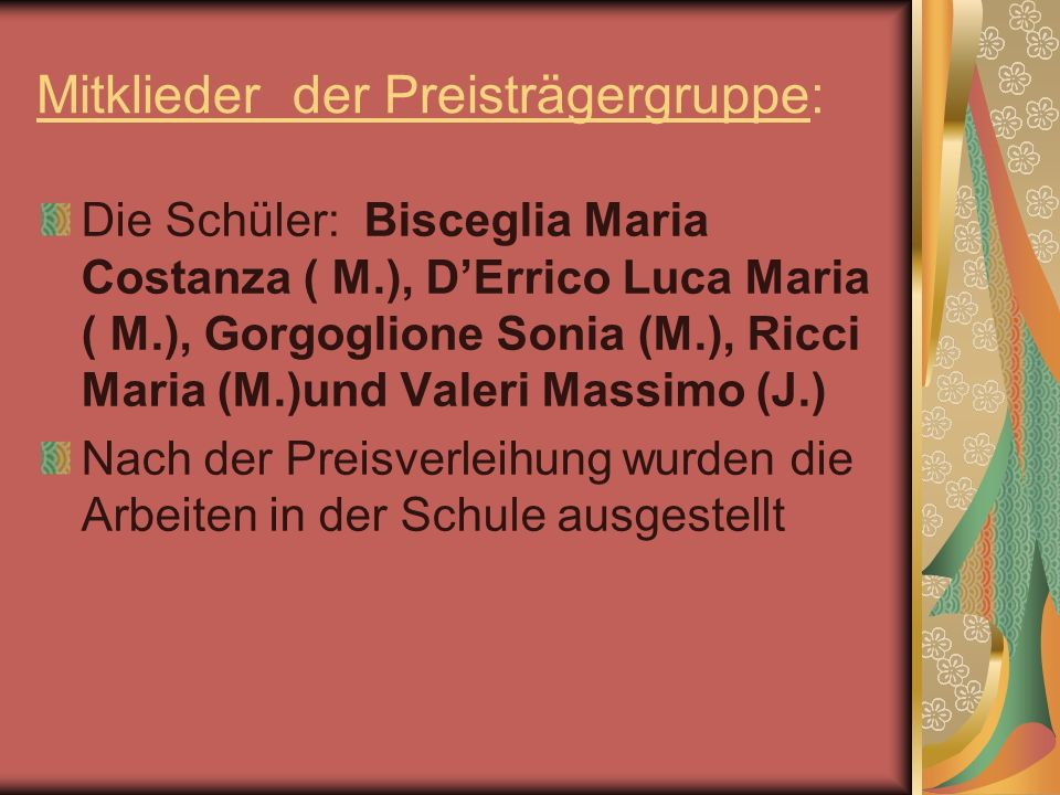 Mitklieder der Preisträgergruppe: Die Schüler: Bisceglia Maria Costanza ( M.), DErrico Luca Maria ( M.), Gorgoglione Sonia (M.), Ricci Maria (M.)und V